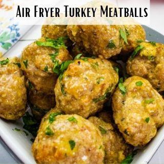 air fryer turkey meatballs in a serving dish